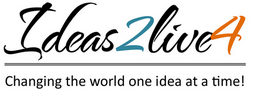 Ideas2Live4 - Changing the world, one idea at a time